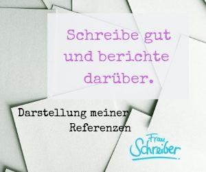 Schreibe gut und berichte darüber. Self-Marketing von Frau Schreiber.